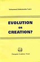 Evolution or Creation? by Mohammed…
