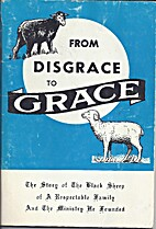 From Disgrace To Grace by Oliver B. Greene
