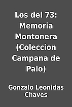 Los del 73: Memoria Montonera (Coleccion…