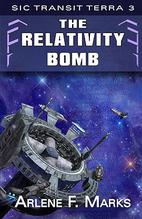The Relativity Bomb by Arlene F. Marks