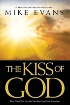The Kiss of God by Mike Evans