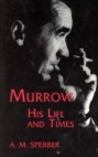 Murrow: His Life and Times by A.M. Sperber