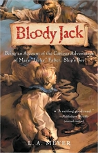 Bloody Jack by L. A. Meyer