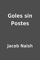 Goles sin Postes by Jacob Naish
