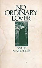 No Ordinary Lover by Sister Mary Agnes