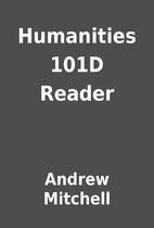 Humanities 101D Reader by Andrew Mitchell