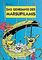 Das Geheimnis der Marsupilamis by André…