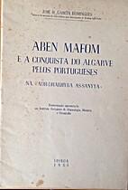 Aben Mafom e a conquista do Algarve pelos…