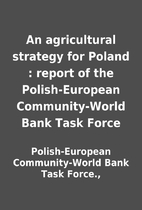 An agricultural strategy for Poland : report…