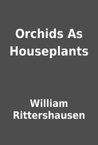 Orchids As Houseplants by William…