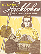 Svenska stickboken by Birgit Persson