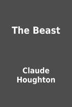 The Beast by Claude Houghton