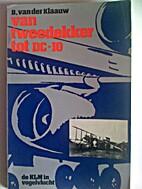 Van tweedekker tot DC-10 by B. van der…
