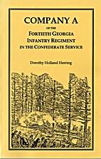 Company A of the Fourtieth Georgia Infantry…