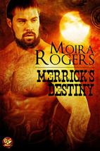Merrick's Destiny by Moira Rogers