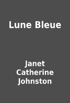 Lune Bleue by Janet Catherine Johnston