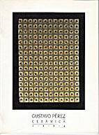 Gustavo Pérez Cerámica, 1994 : [catálogo…