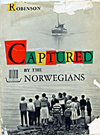 Captured by the Norwegians by Robert A.…