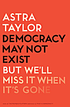 Democracy May Not Exist, but We'll Miss…