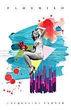 Flourish by Jacqueline Turner