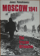 Moscow, 1941: The frozen offensive by Janusz…