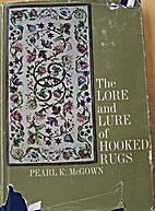 The lore and lure of hooked rugs, by Pearl K…