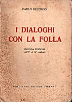 I dialoghi con la folla by Carlo Delcroix