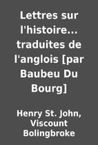 Lettres sur l'histoire... traduites de…