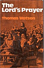 The Lord's Prayer by Thomas Watson