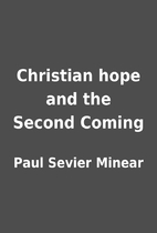 Christian hope and the Second Coming by Paul…
