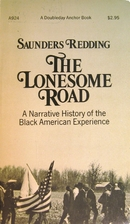 The lonesome road; the story of the Negro's…