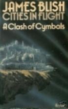 Clash of Cymbals (Cities in flight / James…