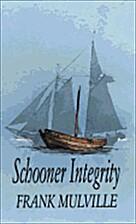 Schooner Integrity (Seafarer) by Frank…