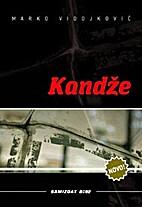 Kandze by Marko Vidojkovic
