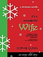 It's a Wonderful Wife by Sophie Gunn