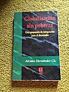 Globalizacion sin pobreza by Alcides…