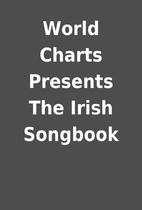 World Charts Presents The Irish Songbook