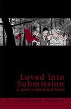 Loved Into Submission by Christopher Baldwin