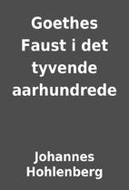Goethes Faust i det tyvende aarhundrede by…