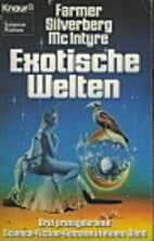 Exotic Worlds by Philip José Farmer
