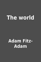 The world by Adam Fitz-Adam