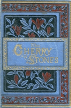 The Cherry-Stones; or, The Force of…