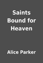 Saints Bound for Heaven by Alice Parker
