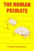 The Human Primate by R. E. Passingham