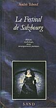 Le Festival de Salzbourg by André Tubeuf