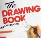 The Drawing Book by John Deacon