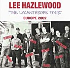 The lycanthrope tour : Europe 2002 by Lee…