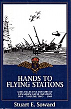 Hands to Flying Stations. Vol 1 by Stuart E.…