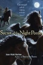 Secret of the Night Ponies by Joan Hiatt…