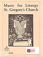 Music for Liturgy St. Gregory's hurch by…